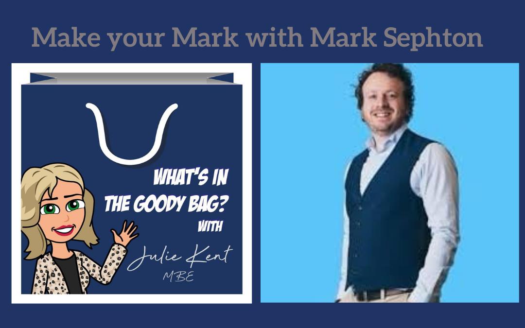 Make your Mark with Mark Sephton
